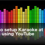 How to setup Karaoke at Home using YouTube