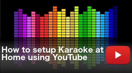 How to setup Karaoke at Home