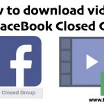How to Download Facebook Videos from Closed Group Pages